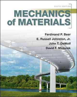 McGraw-Hill Science/Engineering/Math Mechanics of Materials (6th Edition) by Beer, Ferdinand P./ Johnston, E. Russell, Jr./ Dewolf, John T. [Hardcover] at Sears.com