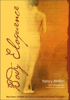 Body Eloquence By Mellon, Nancy/ Ramsden, Ashley/ Eden, Donna (FRW)