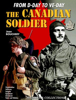 The Canadian Soldier By Bouchery, Jean/ Mongin, Jean-Marie (CON)/ McKay, Alan (TRN)